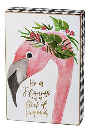 Primitives by Kathy Box Sign Be A Flamingo In A Flock Of Pigeons 6'' x 9'' x 2'' by Primitives by Kathy