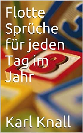 flotte spr che f r jeden tag im jahr german edition kindle edition by karl knall literature. Black Bedroom Furniture Sets. Home Design Ideas