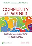 img - for Community as Partner: Theory and Practice in Nursing (Anderson, Community as Partner) by Elizabeth T. Anderson DrPH RN FAAN (2014-09-29) book / textbook / text book