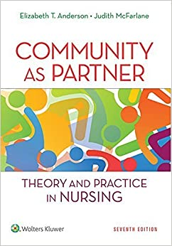 Book Community as Partner: Theory and Practice in Nursing (Anderson, Community as Partner) 7th edition by Anderson DrPH RN FAAN, Elizabeth T., McFarlane DrPh RN F (2014)