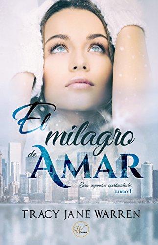 El milagro de amar (Segundas oportunidades nº 1) (Spanish Edition) by [