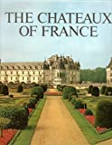 img - for Chateaux of France book / textbook / text book