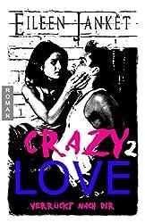 CRAZY LOVE - verrückt nach dir (Band 2)