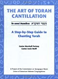 The Art of Torah Cantillation: A Step-by-Step Guide to Chanting Torah [Book + CD]