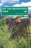 Iowa Off the Beaten Path®, 9th: A Guide to Unique Places (Off the Beaten Path Series)