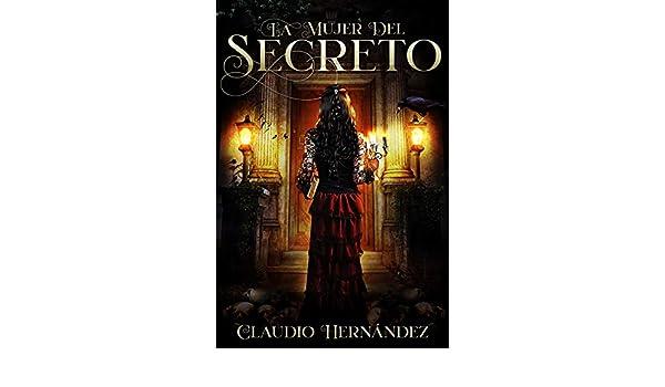 La mujer del secreto eBook: Claudio Hernández, Sean Lowery, Higinia María: Amazon.es: Tienda Kindle