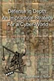 Defense in Depth - an Impractical Strategy for a Cyber World, Prescott Small, 1469934922