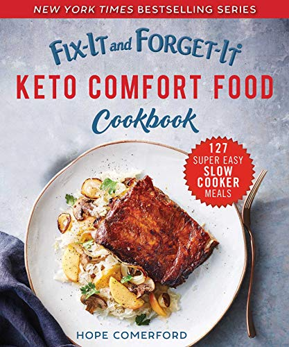 Fix-It and Forget-It Keto Comfort Food Cookbook: 127 Super Easy Slow Cooker Recipes by Hope Comerford
