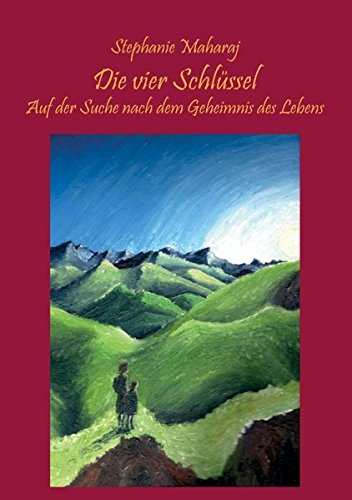Download Die vier Schlüssel: Auf der Suche nach dem Geheimnis des Lebens (German Edition) pdf epub