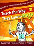 img - for Teach the Way They Learn-Math: Activities to Boost Mastery through Discovery, Grades K-6 book / textbook / text book