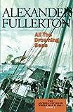 All the Drowning Seas: The Nicholas Everard World War II Saga Book 3