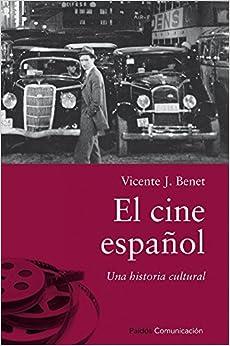 El Cine Español: Una Historia Cultural por Vicente J. Benet epub