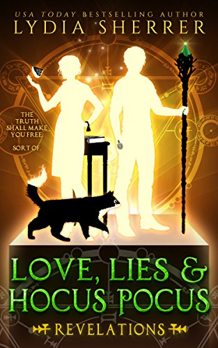 Love, Lies, and Hocus Pocus: Revelations (A Lily Singer Cozy Fantasy Adventure Book -