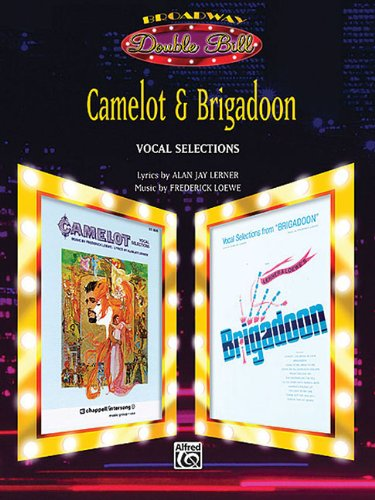 Download Camelot & Brigadoon (Vocal Selections) (Broadway Double Bill): Piano/Vocal/Chords pdf