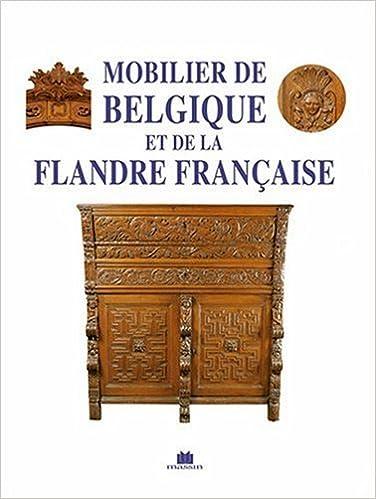 Lire un Mobilier de Belgique et de la Flandre française pdf