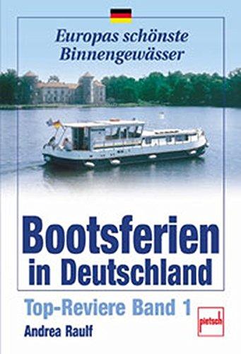 Bootsferien in Deutschland: Top-Reviere Band 1 (Europas schönste Binnengewässer)