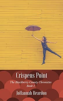 Crispens Point: A Christian Novel (The Blackberry County Chronicles Book 1) by [Reardon, JoHannah]