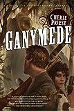 """""""Ganymede (Clockwork Century)"""" av Cherie Priest"""