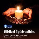 Biblical Spiritualities | Prof. Kathleen M. O'Connor PhD