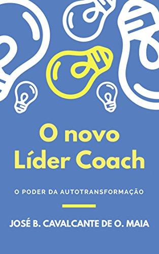 O Novo Líder Coach: O Poder da Autotransformação