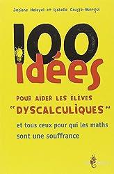 100 idées pour aider les élèves dyscalculiques