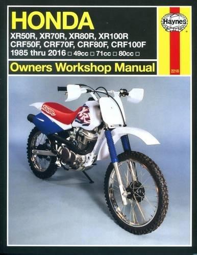 Honda XR & CRF 1985 thru 2016: XR50R, XR70R, XR80R, XR100R, CRF50F, CRF70F, CRF80F, CRF100F (Owners' Workshop Manual)