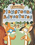 Bruno and Lulu's Playground Adventures, Patricia Lakin, 0803735537