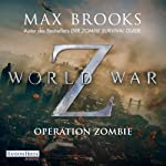World War Z: Operation Zombie | Max Brooks
