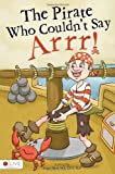 img - for The Pirate Who Couldn't Say Arrr! book / textbook / text book