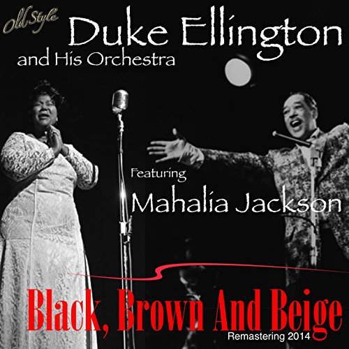 Black, Brown and Beige (feat. Mahalia Jackson) [Remastering 2014]