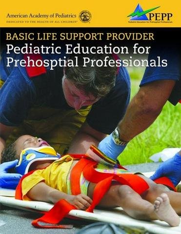 Basic Life Support Provider: Pediatric Education for Prehospital Professionals (American Academy of Pediatrics)