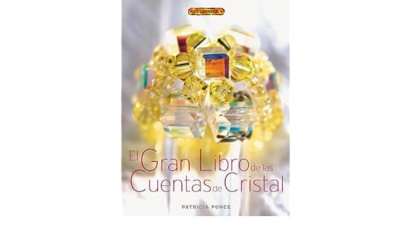 El Gran Libro De Las Cuentas De Cristal/ The Great Book of Crystal Beads (Spanish Edition) (Spanish) Hardcover – September 1, 2007