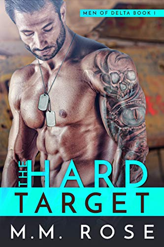 The Hard Target (Men of Delta Book 1) by [Rose, M.M.]