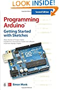 #1: Programming Arduino: Getting Started with Sketches, Second Edition (Tab)
