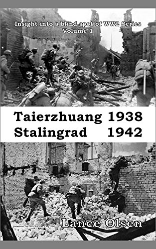 Taierzhuang 1938 – Stalingrad 1942: Insight into a blind spot of WW2 Series, Volume - Clear Spot.com