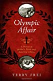 Olympic Affair: A Novel of Hitler's Siren and America's Hero