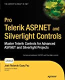 Pro Telerik ASP. NET and Silverlight Controls, Jose Rolando Guay Paz, 1430229403