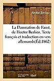 la damnation de faust de hector berlioz texte fran?ais et traduction en vers allemands litterature french edition