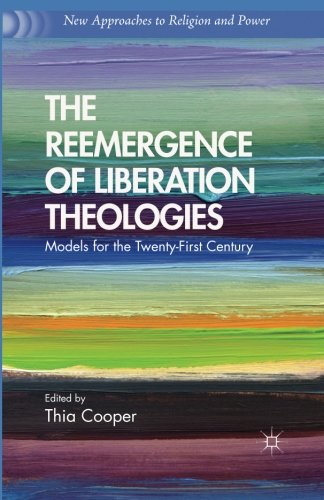 The Reemergence of Liberation Theologies: Models for the Twenty-First Century (New Approaches to Religion and Power)