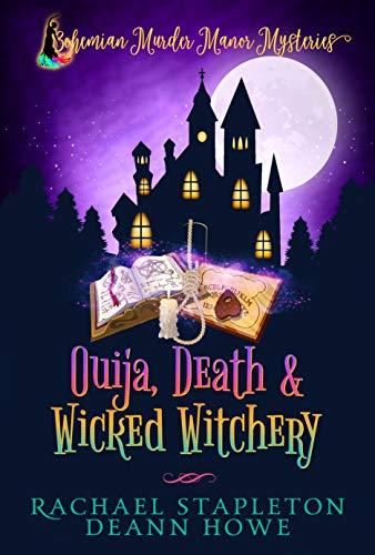 Ouija, Death & Wicked Witchery: A Bohemian Lake Cozy ()