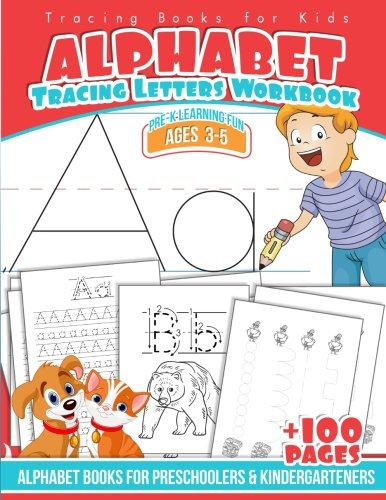 Tracing Books for Kids Alphabet Letters Workbook: Alphabet Books for Preschoolers & Kindergarteners (Pre-K Learning Fun Ages 3-5) (Volume 1)