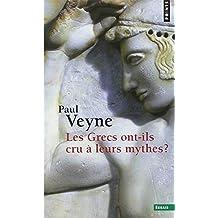 Grecs ont-ils cru à leurs mythes? (Les) [nouvelle édition]: Essai sur l'imagination constituante