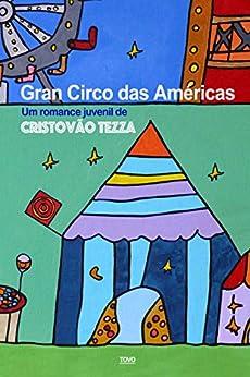 Gran Circo das Américas por [Tezza, Cristovão]