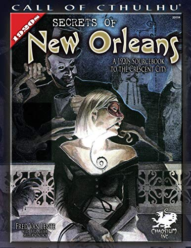 Secrets of New Orleans: A 1920s Sourcebook to the Crescent City (Call of Cthulhu roleplaying) ()