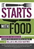 It Starts with Food: Discover the Whole30 and Change Your Life in Unexpected Ways [Hardcover] [2012] (Author) Melissa Hartwig, Dallas Hartwig