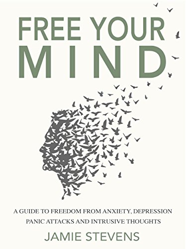 Free your mind a guide to freedom from anxiety depression panic free your mind a guide to freedom from anxiety depression panic attacks and fandeluxe Choice Image