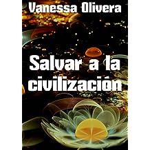 Salvar a la civilización (Spanish Edition)