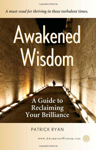 Read Online Awakened Wisdom: A Guide to Reclaiming Your Brilliance pdf epub