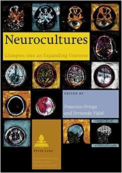 Neurocultures: Glimpses into an Expanding Universe