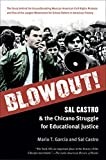Blowout!: Sal Castro and the Chicano Struggle for Educational Justice by Mario T. Garc???????????????????????????????-a (2014-08-01)